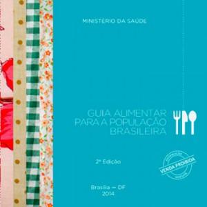 """Publicação """"Guia Alimentar para a População Brasileira"""""""