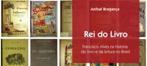 Francisco Alves, o rei do livro
