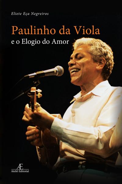 Capa do livro Paulinho da Viola e o Elogio do Amor