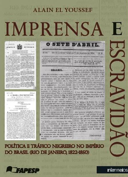 A capa do livro traz imagem do jornal O Sete d'Abril, um dos veículos usados para apoiar o tráfico de escravos - Foto: Reprodução