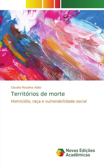 Capa do livroTerritórios de morte – homicídio, raça e vulnerabilidade social