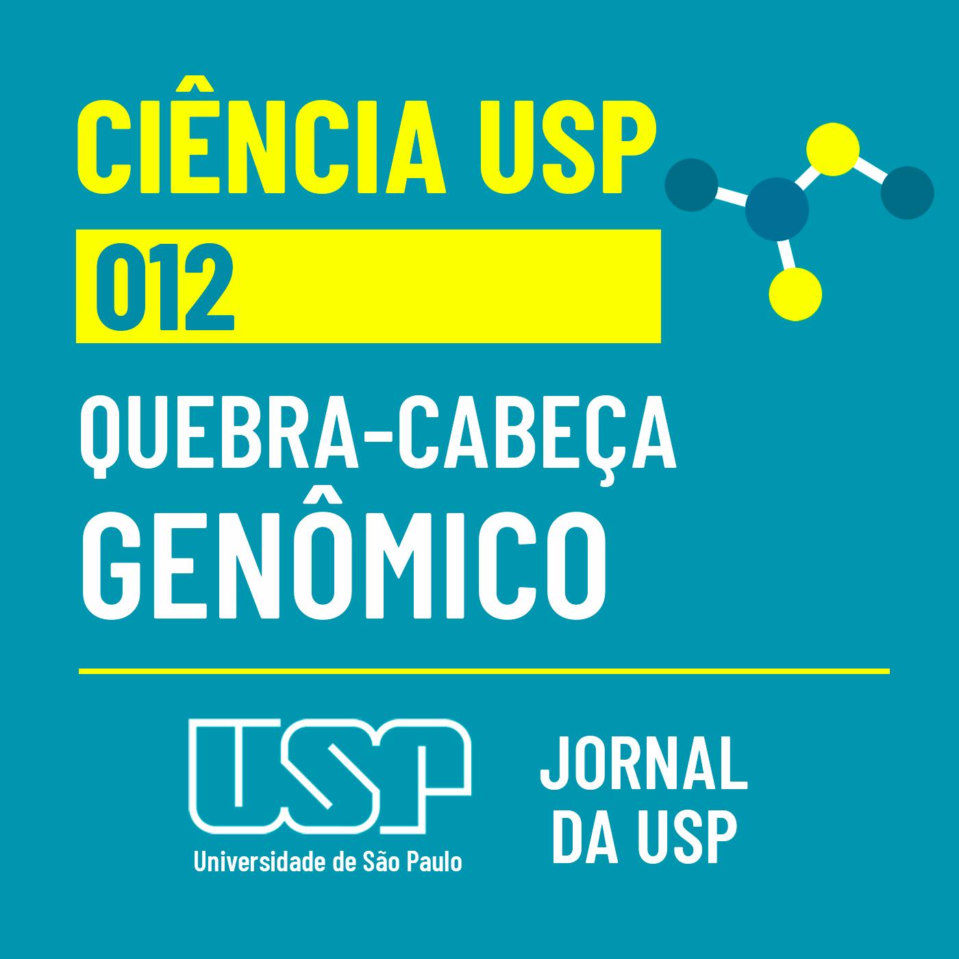 Ciência USP #12: Um quebra-cabeça genômico