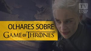 "Especialistas explicam sucesso de ""Game of Thrones"""
