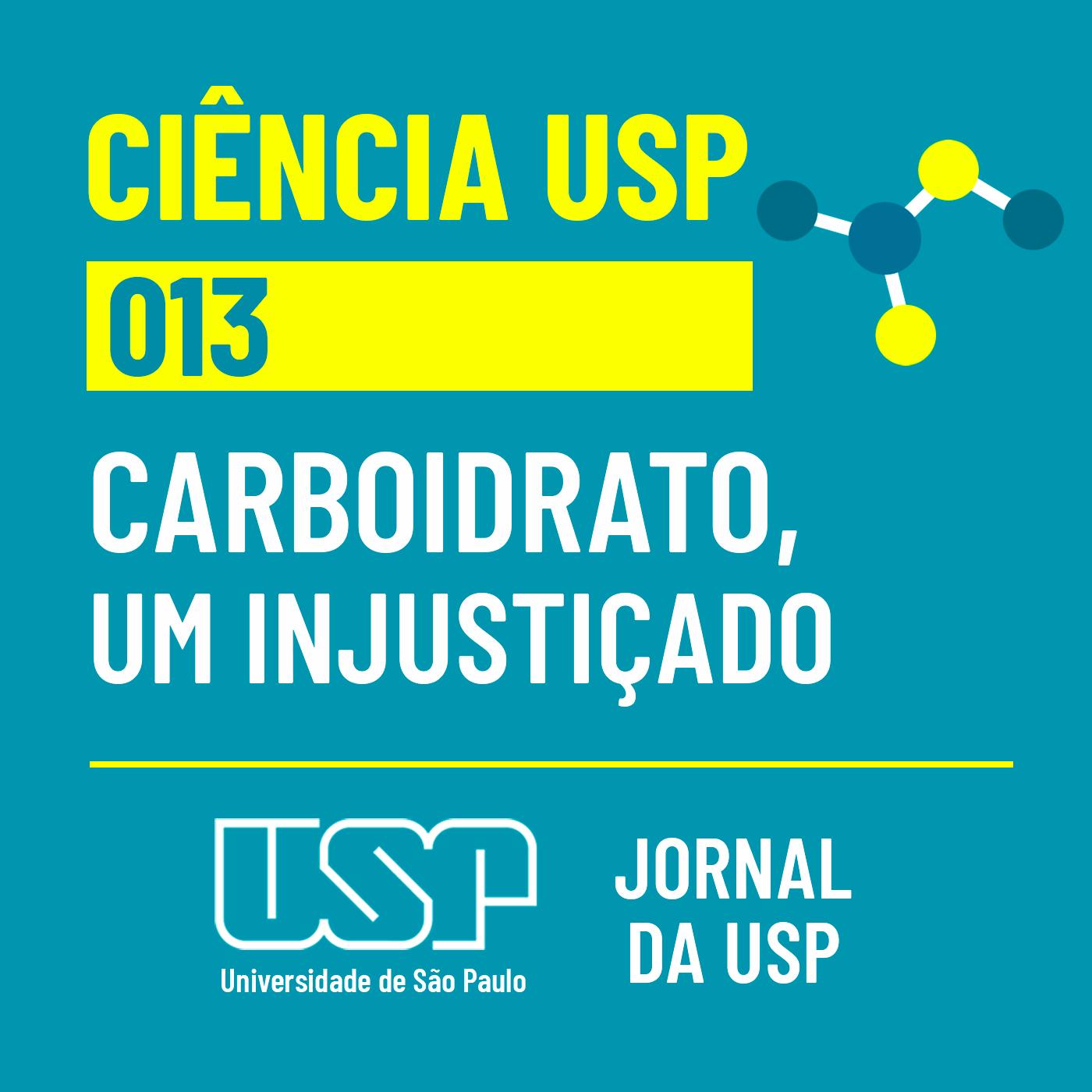 Ciência USP #13: O carboidrato é um vilão ou um injustiçado?