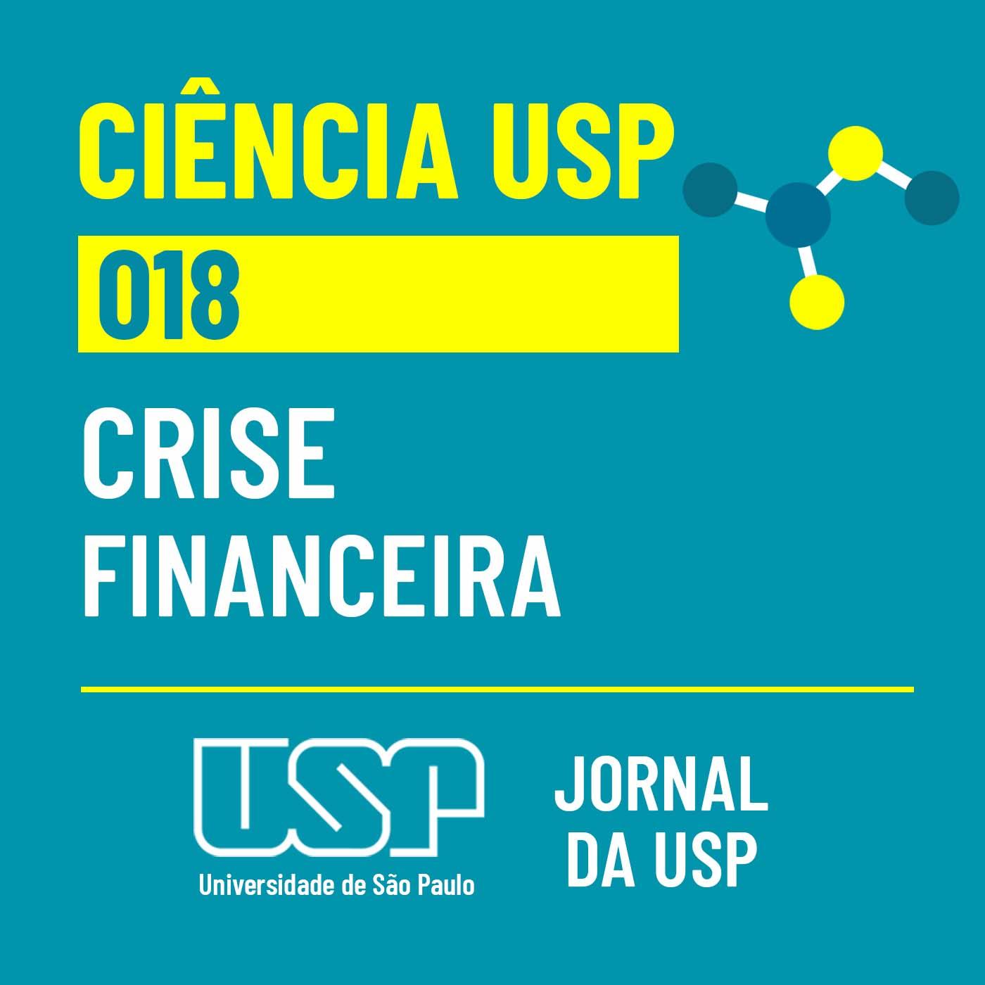Ciência USP #18: Prevendo crises financeiras
