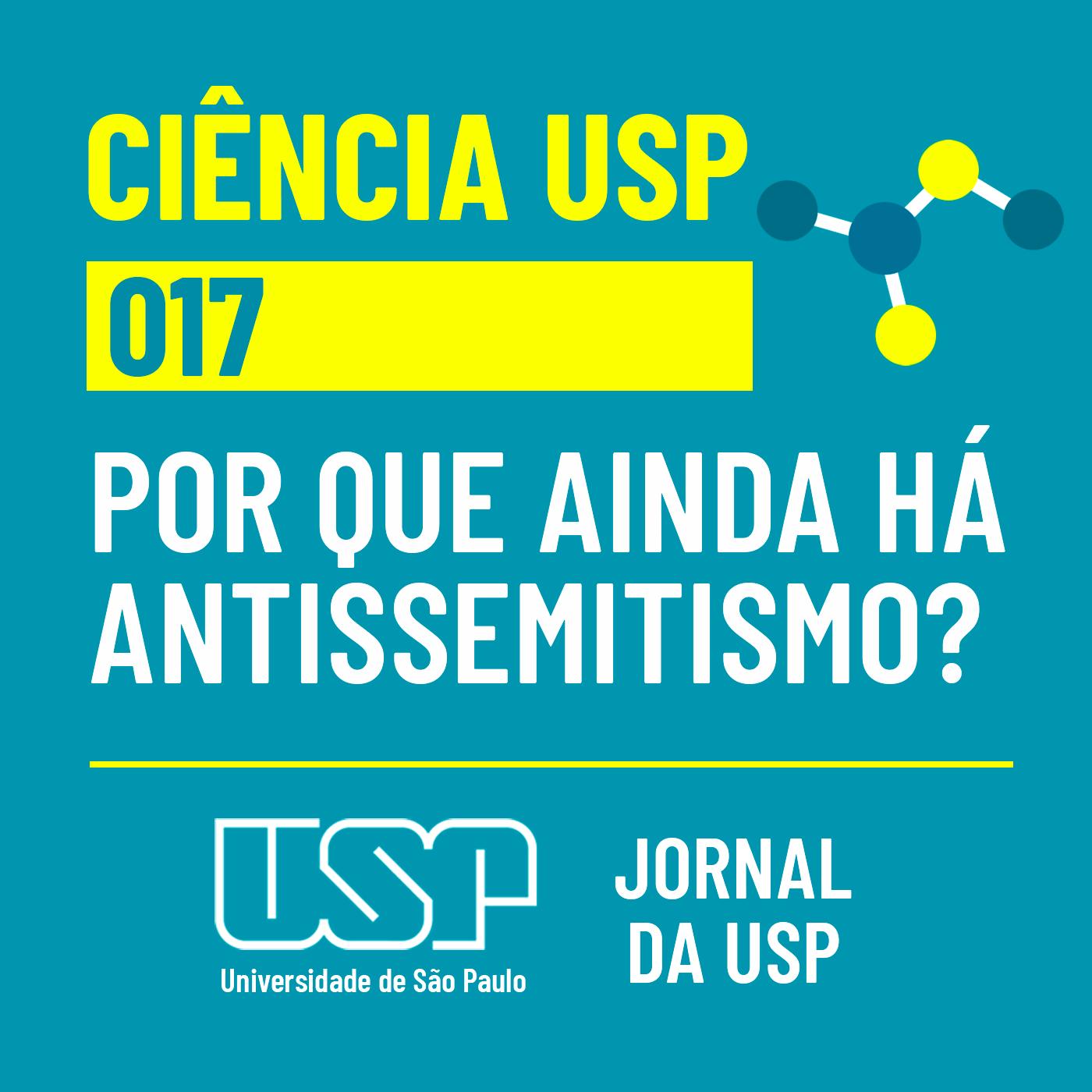 Ciência USP #17: Por que o antissemitismo ainda persiste na sociedade?