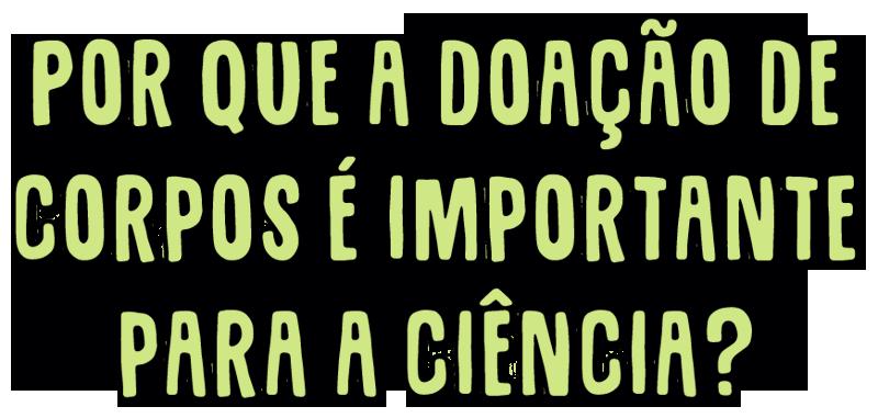Por que a doação de corpos é importante para a ciência?
