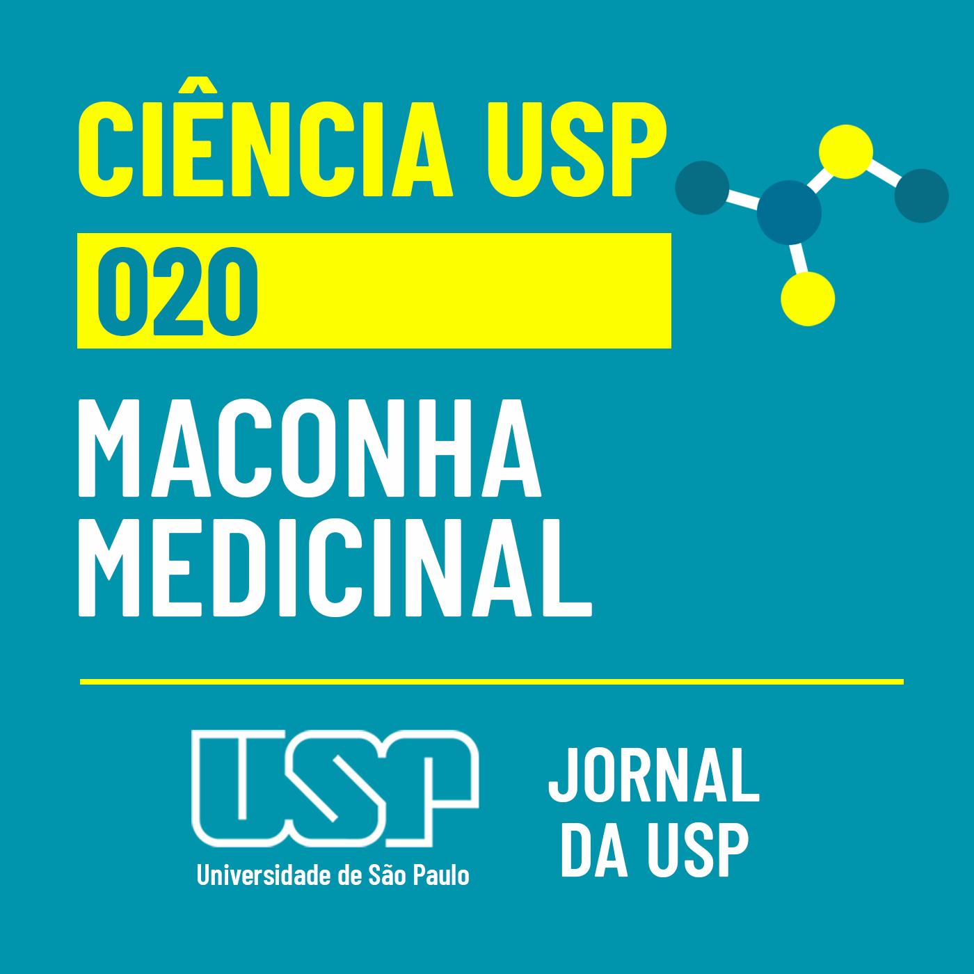Ciência USP #20: O que dizem mães e cientistas sobre a maconha medicinal?