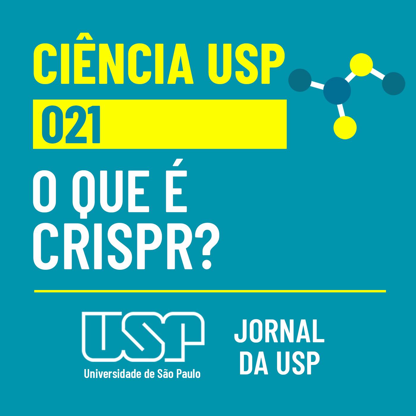 Ciência USP #21: O que é CRISPR?