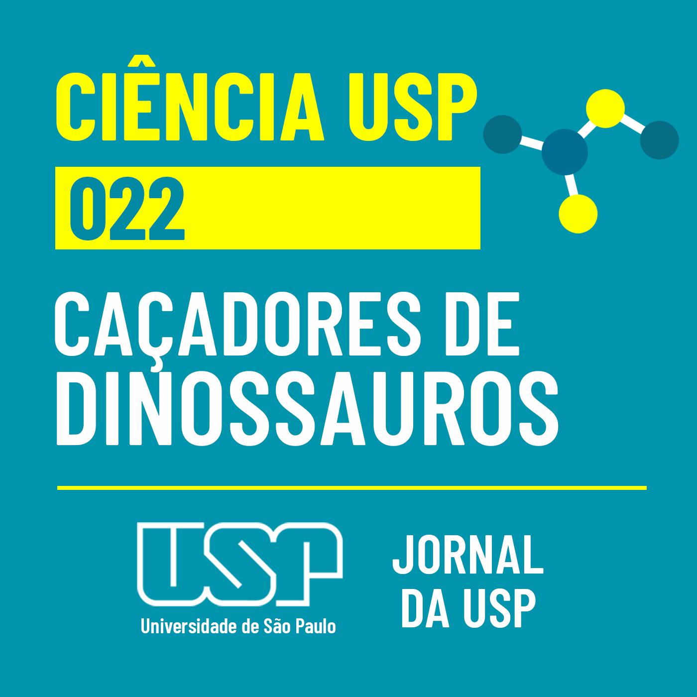 Ciência USP #22: Procurando dinossauros no interior do Brasil
