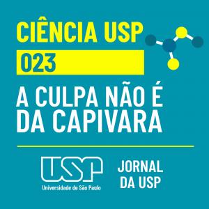 Capa do episódio Ciência USP #23: A culpa não é da capivara