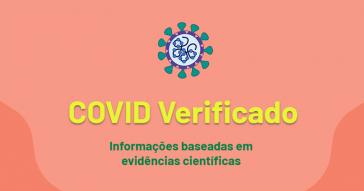 Criado por mestrandos e doutorandos da USP, o projeto busca combater onda de desinformação sobre a pandemia - Imagem: Reprodução/COVID Verificado