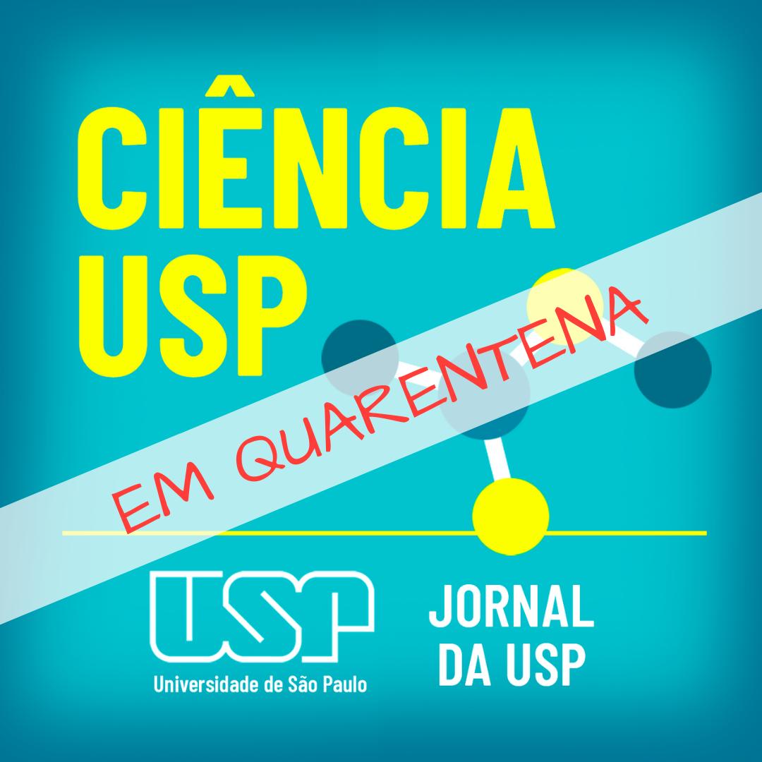 """Capa da série de podcasts """"Ciência USP em Quarentena"""""""