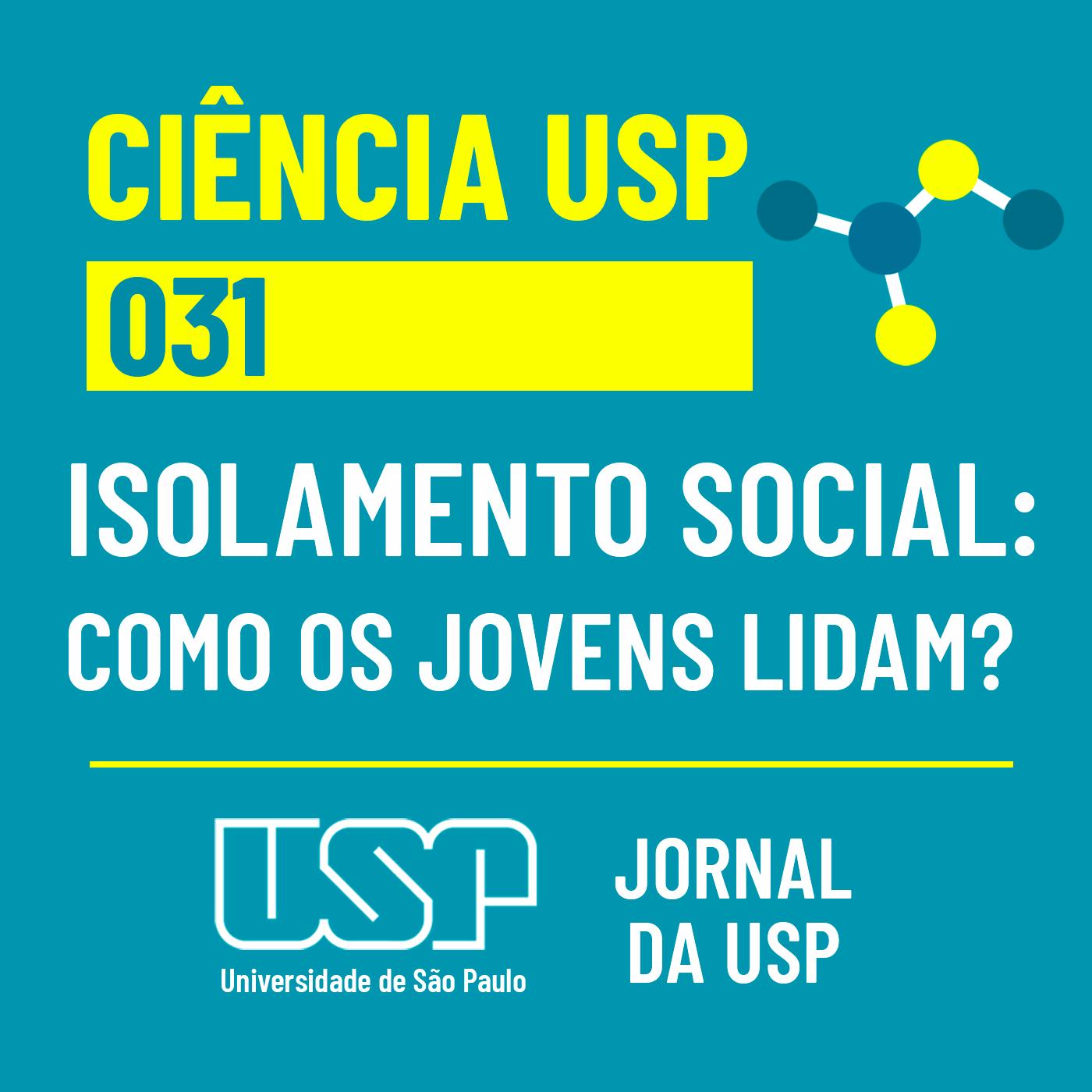Ciência USP #31: Como os jovens lidam com o isolamento social?