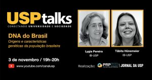 USP Talks abordará curiosidades sobre o DNA brasileiro