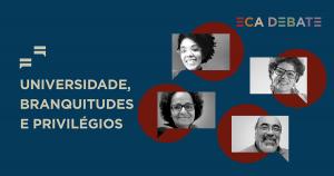 """""""ECA Debate"""" aborda a questão racial nas universidades"""
