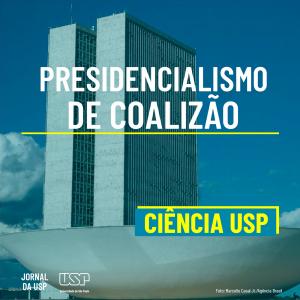 Capa da Ciência USP #36: Presidencialismo de coalizão