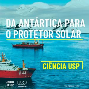 Capa de Ciência USP #37: Da Antártica para o protetor solar