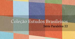 Coleção Estudos Brasileiros analisa a complexidade do Brasil